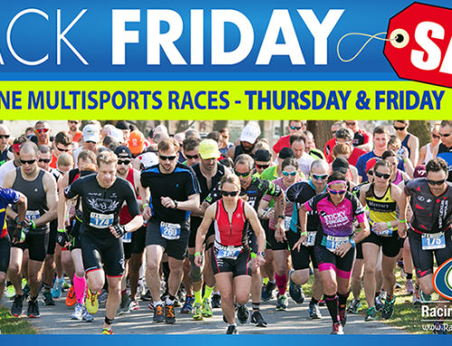 Black Friday Sale on ALL Racine MultiSports Races